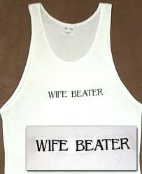Just a Thought – Wife Beater Street
