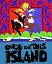Once On This Island – CCMS Student Musical May 4 & 5