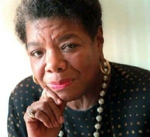Just a Thought – Maya Angelou
