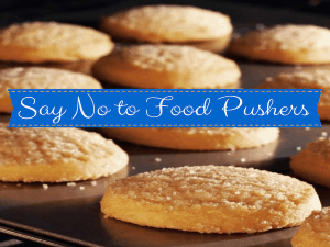 Say No To Food Pushers (1)