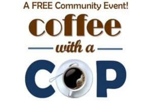 Coffee With a Cop – Coming Up