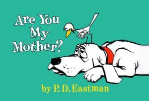 """Are You My Mother?"" @ Storytime"