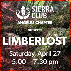 Sierra Club Angeles Chapter presnters Limberlost on April 27, 2019